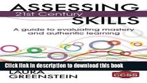 Read Assessing 21st Century Skills: A Guide to Evaluating Mastery and Authentic Learning Ebook