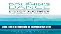 Read The Dolphin s Dance: Discover your true self through a powerful 5 step journey into conscious