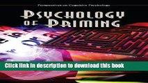 Download Psychology of Priming (Perspectives on Cognitive Psychology) PDF Online