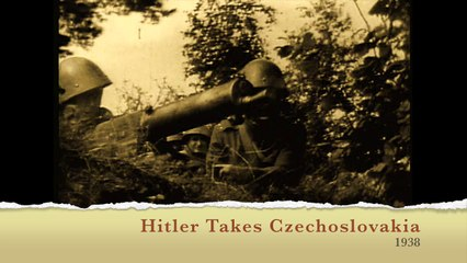 The Newsreel Hitler Takes Czechoslovakia 1938