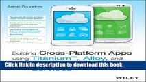 Download Building Cross-Platform Apps using Titanium, Alloy, and Appcelerator Cloud Services PDF