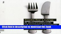 Read Books Tools for Living: A Sourcebook of Iconic Designs for the Home E-Book Free