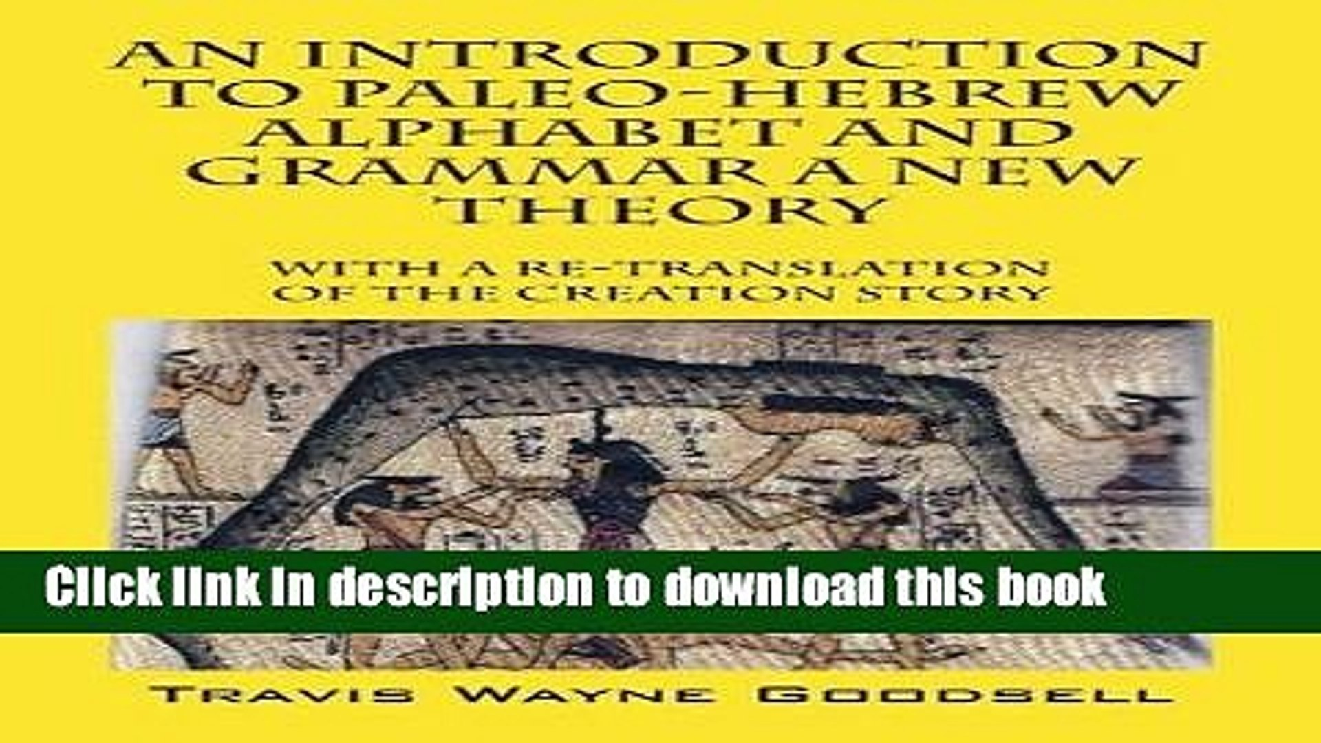 Download An Introduction to Paleo-Hebrew Alphabet and Grammar A New Theory:  With a Re-Translation