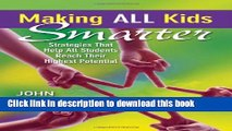 Download Making ALL Kids Smarter: Strategies That Help All Students Reach Their Highest Potential