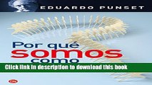 Read Book Por que somos como somos / Why We Are Who We Are (Spanish Edition) (Ensayo (Punto de