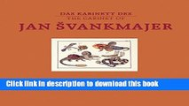 Read Book The Cabinet of Jan Svankmajer: The Pendulum, the Pit, and other Pecularities ebook