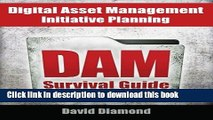 Download Books DAM Survival Guide: Digital Asset Management Initiative Planning PDF Free