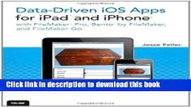 Read Data-driven iOS Apps for iPad and iPhone with FileMaker Pro, Bento by FileMaker, and