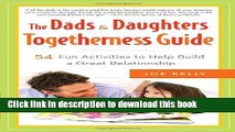 Read The Dads   Daughters Togetherness Guide: 54 Fun Activities to Help Build a Great