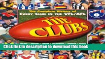 Download Books The Clubs: the Complete History of Every Club in the Vfl/Afl: Adelaide, Brisbane,