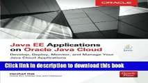 Read Java EE Applications on Oracle Java Cloud:: Develop, Deploy, Monitor, and Manage Your Java