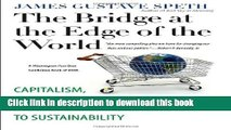 Read The Bridge at the Edge of the World: Capitalism, the Environment, and Crossing from Crisis to