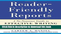 Read Reader-Friendly Reports: A No-nonsense Guide to Effective Writing for MBAs, Consultants, and