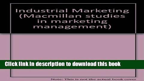 [PDF] Industrial Marketing (Macmillan studies in marketing management) Download Full Ebook