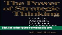 Read The Power of Strategic Thinking: Lock In Markets, Lock Out Competitors: Lock In Markets, Lock
