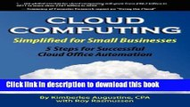 Read Cloud Computing Simplified for Small Businesses: Five Steps for Successful Cloud Office