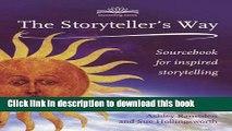 Download The Storyteller s Way: Sourcebook for Inspired Storytelling Ebook Online