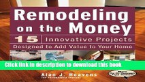 Read Remodeling On the Money: 15 Innovative Projects Designed to Add Value to Your Home  PDF Online