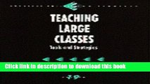 Read Teaching Large Classes: Tools and Strategies (Survival Skills for Scholars) (v. 19) Ebook Free