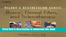 Download Milady s Aesthetician Series: Botox, Dermal Fillers and Sclerotherapy [PDF] Full Ebook