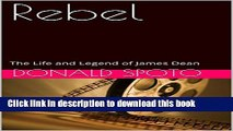 Read Rebel: The Life and Legend of James Dean Ebook Free