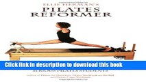 Read Ellie Herman s Pilates Reformer (Manuals for Pilates Instructors   Serious Pilates Students)