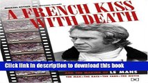 [PDF]  A French Kiss with Death: Steve McQueen and the Making of Le Mans  [Download] Online
