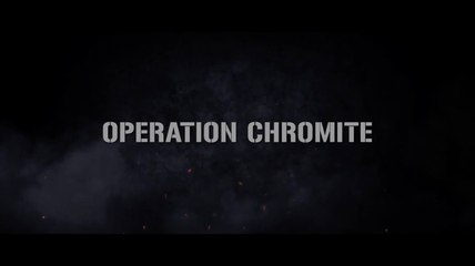 Operation Chromite - Official Trailer