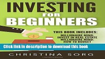 Download Investing for Beginners: 2 Manuscripts - Millionaire Mind: Invest in Real Estate and How