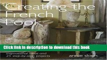 [PDF] Creating the French Look: Inspirational Ideas and 25 Step-by-Step Projects [Download] Full