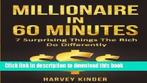 Read Millionaire In  60 Minutes: 7 Surprising Things The Rich Do Differently (Make Money Mindset)