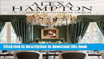 [PDF] Alexa Hampton: The Language of Interior Design [Download] Online