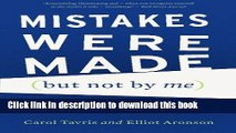 Read Books Mistakes Were Made (but Not by Me): Why We Justify Foolish Beliefs, Bad Decisions, and