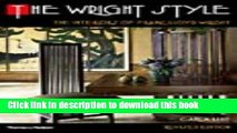 Read The Wright Style: The Interiors of Frank Lloyd Wright  Ebook Free