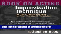 Read Book on Acting: Improvisation Technique for the Professional Actor in Film, Theater, and