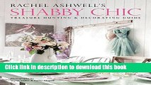 [PDF] Rachel Ashwell s Shabby Chic Treasure Hunting and Decorating Guide [Read] Online