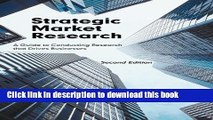 [Read PDF] Strategic Market Research: A Guide to Conducting Research that Drives Businesses,