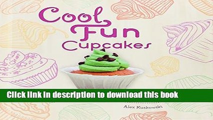 [PDF] Cool Fun Cupcakes:: Fun   Easy Baking Recipes for Kids! (Cool Cupcakes   Muffins) Read Online