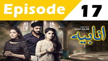 Anabiya Episode 17  Full