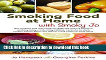 Download SMOKING FOOD WITH SMOKY JO: HOT SMOKING AND COLD SMOKING; DIFFERENT TYPES OF SMOKERS;