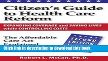 Read Citizen s Guide to Health Care Reform, 2nd Ed: The Affordable Care Act Explained and Updated