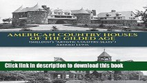 """Download American Country Houses of the Gilded Age: (Sheldon s """"Artistic Country-Seats"""")  Ebook"""