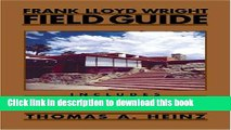 Read Frank Lloyd Wright Field Guide: Includes All United States and International Sites  Ebook