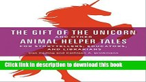 Read The Gift of the Unicorn and Other Animal Helper Tales for Storytellers, Educators, and