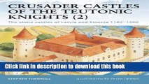 Read Crusader Castles of the Teutonic Knights (2): The stone castles of Latvia and Estonia