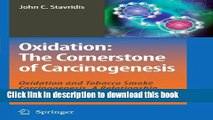 Read Oxidation: The Cornerstone of Carcinogenesis: Oxidation and Tobacco Smoke Carcinogenesis. A