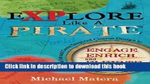 Read Books Explore Like a Pirate: Gamification and Game-Inspired Course Design to Engage, Enrich