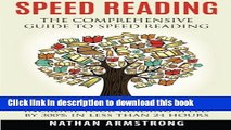 Read Books Speed Reading: The Comprehensive Guide To Speed Reading - Increase Your Reading Speed
