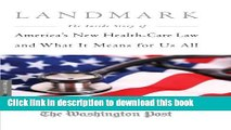 Read Books Landmark: The Inside Story of America s New Health-Care Law-The Affordable Care Act-and