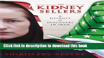 Read Books The Kidney Sellers: A Journey of Discovery in Iran ebook textbooks